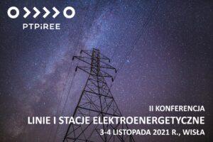 Konferencja Linie i Stacje Elektroenergetyczne